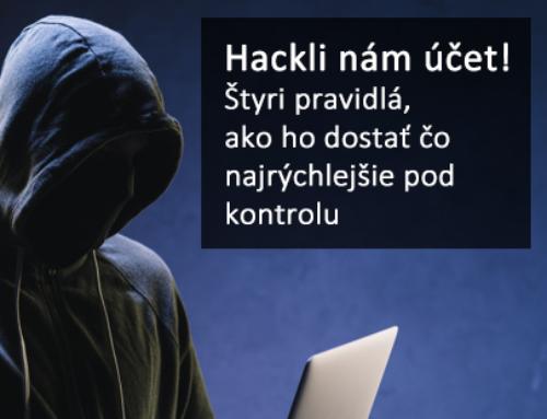 Hackli nám účet! Štyri pravidlá, ako ho dostať čo najrýchlejšie pod kontrolu