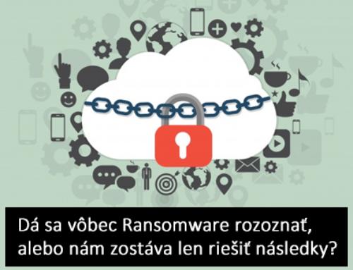 Dá sa vôbec Ransomware rozoznať, alebo nám zostáva len riešiť následky?