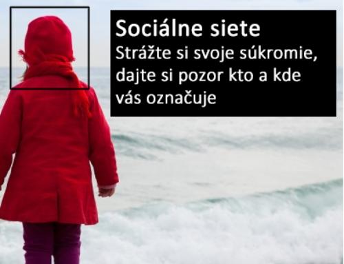 Sociálne siete: Strážte si svoje súkromie, dajte si pozor kto a kde vás označuje